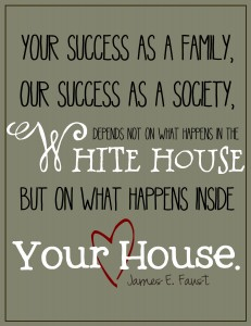 our success as a society, depends not on what happens in the white house but on what happens inside your house.