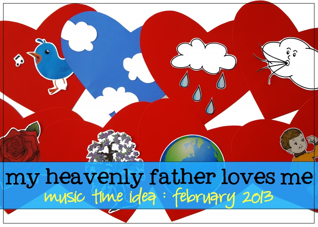 """lds children's songbook, """"my heavenly father loves me"""""""