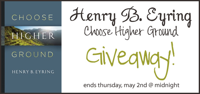 "henry b. eyring book review, ""choose higher ground"""