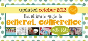 the ultimate guide to general conference with kids
