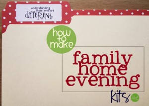 how to make and put together a family home evening kit