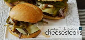 budget-friendly philly cheesesteaks - great for summer!