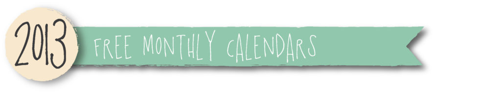 2013 free monthly calendars