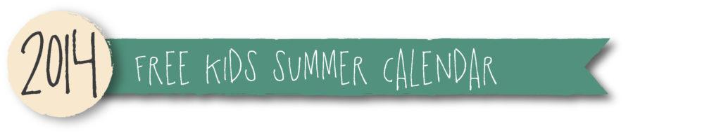 2014 free kids summer calendar