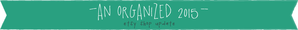an organized 2015 banner - etsy shop update