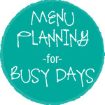 you can menu plan for crazy busy days!