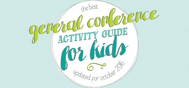 the ultimate guide to general conference with kids :: tons of ideas, printables, and more!